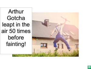 ARTHUR GOTCHA LEAPING
