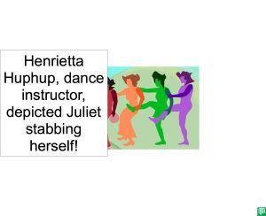 HENRIETTA HUPHUP JULIET