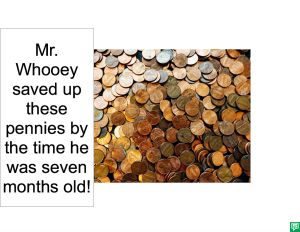 MR. WHOOEY SAVED THESE PENNIES