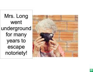 MRS. LONG NOTORIETY