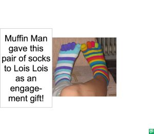 MUFFIN MAN SOCKS AN ENGAGEMENT GIFT