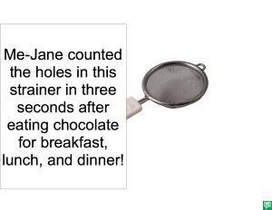 ME-JANE COUNTED HOLES IN STRAINER