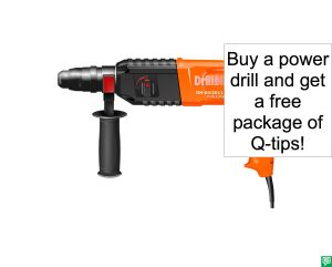 POWER DRILL AND FREE PACKAGE OF Q-TIPS