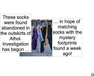 SOCKS MAY MATCH MYSTERY FOOTPRINTS