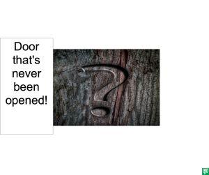 DOOR THAT'S NEVER BEEN OPENED
