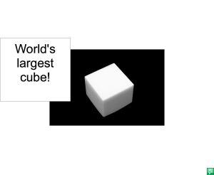 WORLD'S LARGEST CUBE