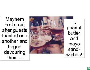 GUESTS TOASTING MAYHEM