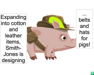 BELTS AND HATS FOR PIGS