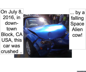 CAR CRUSHED BY SPACE ALIEN COW