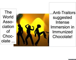 WORLD ASSOCIATION OF CHOCOLATE ANTI-TRAITORS